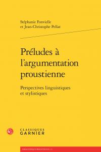 S. Fonvielle & J.-C. Pellar, Préludes à l'argumentation proustienne - Perspectives linguistiques et stylistiques