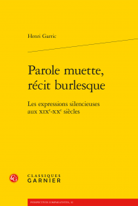 H. Garric, Parole muette, récit burlesque. Les expressions silencieuses aux XIXe-XXe s.