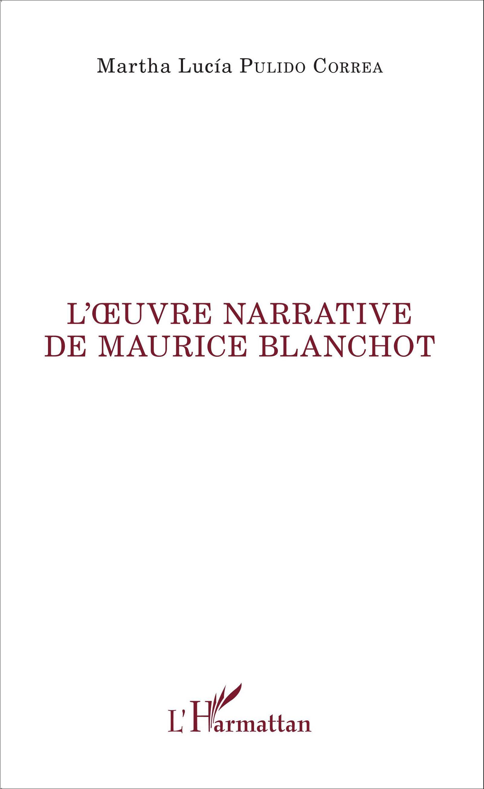 M. L. Pulido Correa, L'Œuvre narrative de Maurice Blanchot