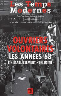 Les Temps Modernes n° 684 : Ouvriers volontaires, les années 68 : l'«établissement» en usine