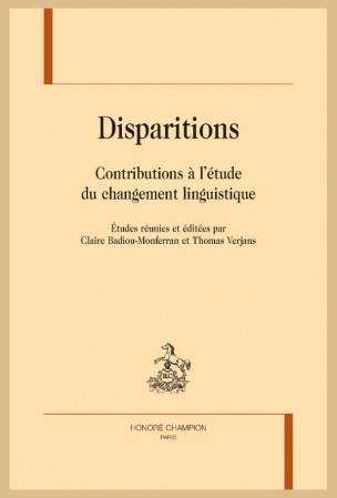 C. Badiou-Monferran, Th. Verjans (dir.), Disparitions. Contributions à l'étude du changement linguistique