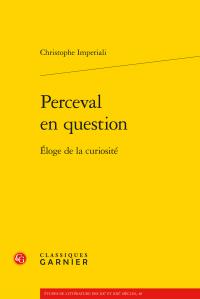 Chr. Imperiali, Perceval en question. Éloge de la curiosité