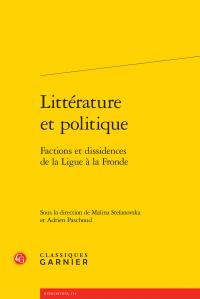 M. Stefanovska & A. Paschoud (éds), Littérature et politique. Factions et dissidences de la Ligue à la Fronde