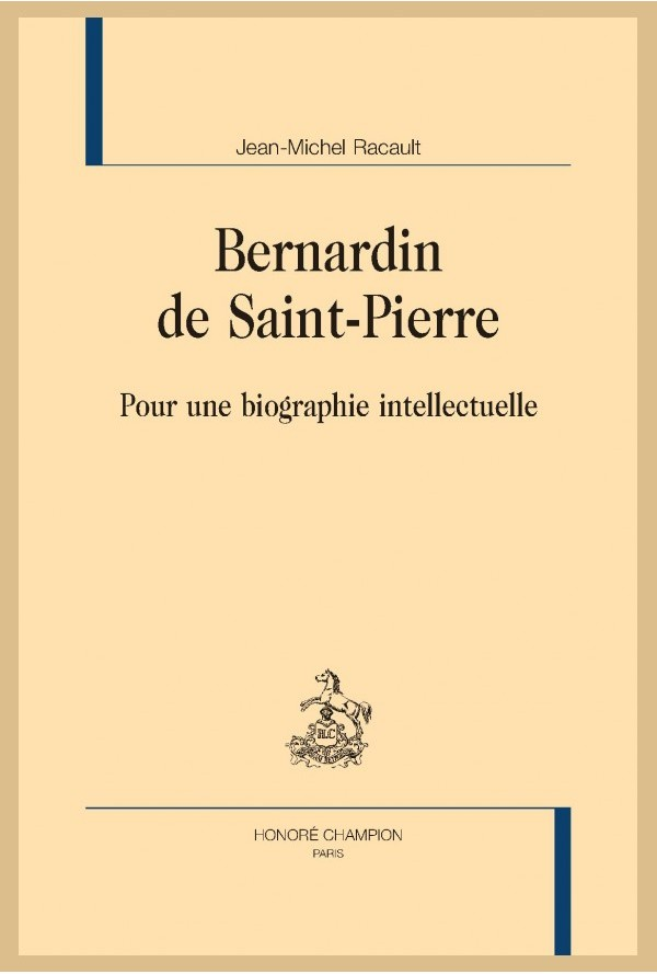 J.-M. Racault, Bernardin de Saint-Pierre. Pour une biographie intellectuelle