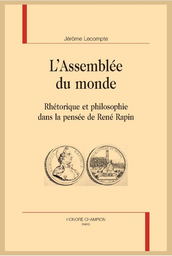 J. Lecompte, L'Assemblée du monde. Rhétorique et philosophie dans la pensée de René Rapin