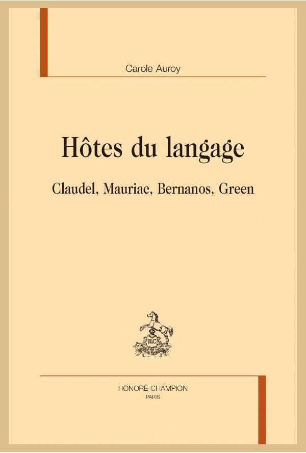C. Auroy, Hôtes du langage. Claudel, Mauriac, Bernanos, Green