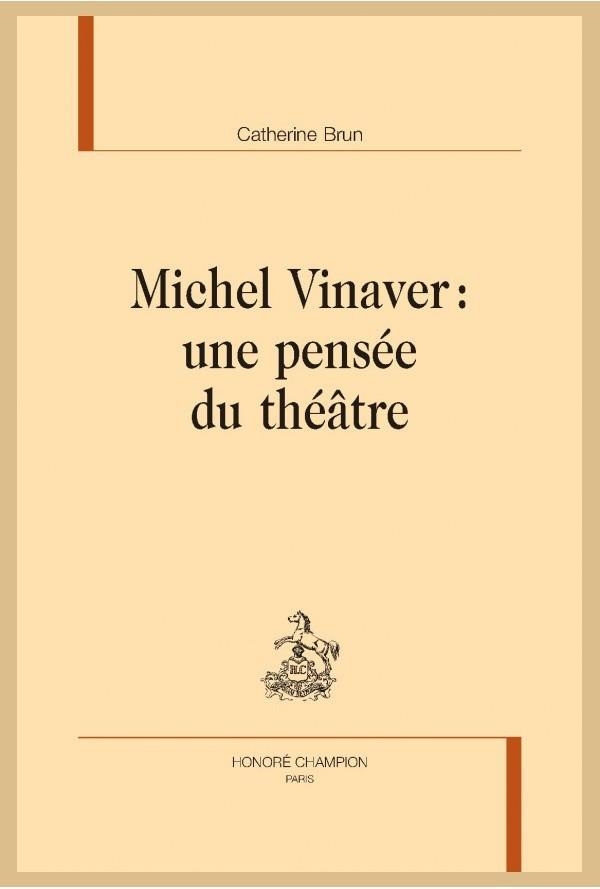 C. Brun, Michel Vinaver : une pensée du théâtre