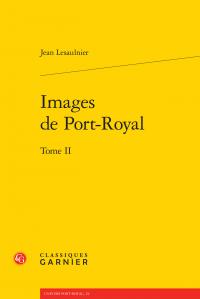 J. Lesaulnier, Images de Port-Royal (tome 2)