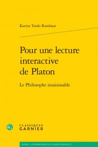 K. Tordo Rombaut, Pour une lecture interactive de Platon. Le Philosophe insaisissable