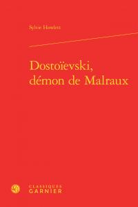 S. Howlett, Dostoïevski, démon de Malraux