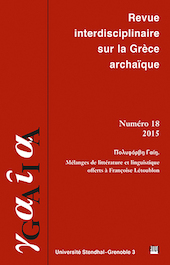 Gaïa, n°18 (2015): Πολυφόρβῃ Γαίῃ. Mélanges de littérature et linguistique offerts à Françoise Létoublon