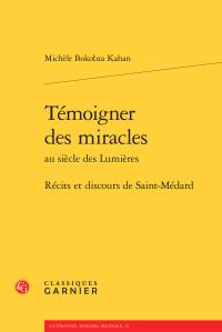 M. Bokobza Kahan, Témoigner des miracles au siècle des Lumières. Récits et discours de Saint-Médard