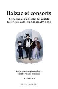 P. Auraix-Jonchière (éd.), Balzac et consorts. Scénographies familiales des conflits historiques dans le roman du XIXe siècle