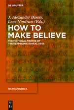 J. A. Bareis & L. Nordrum (éds), How to Make Believe. The Fictional Truths of the Representational Arts