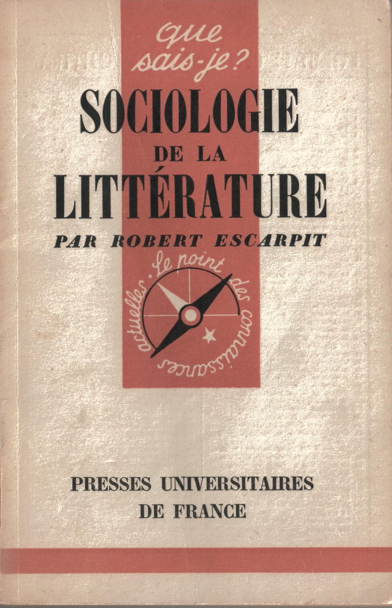 R. Escarpit, <em>Sociologie de la littérature</em> (rééd. en accès libre)