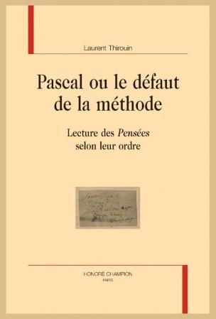 L. Thirouin, Pascal : le défaut de la méthode. Lecture des Pensées selon leur ordre
