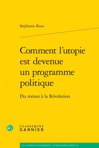 S. Roza, Comment l'utopie est devenue un programme politique. Du roman à la Révolution