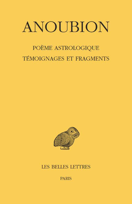 P. Schubert (éd. & trad.), Anoubion. Poème astrologique. Témoignages et fragments