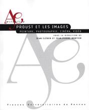 J. Cléder, J.-P. Montier (dir.), Proust et les images. Peinture, photographie, cinéma, vidéo