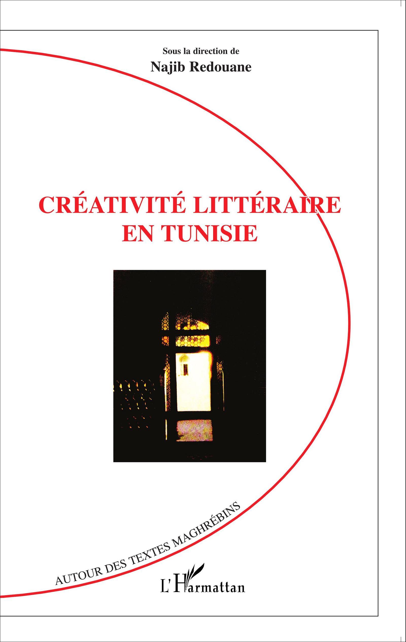 N. Redouane (dir.), Créativité littéraire en Tunisie