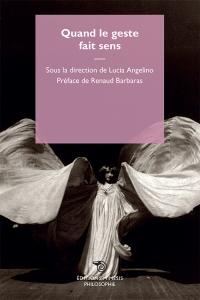 L. Angelino (dir.), Quand le geste fait sens