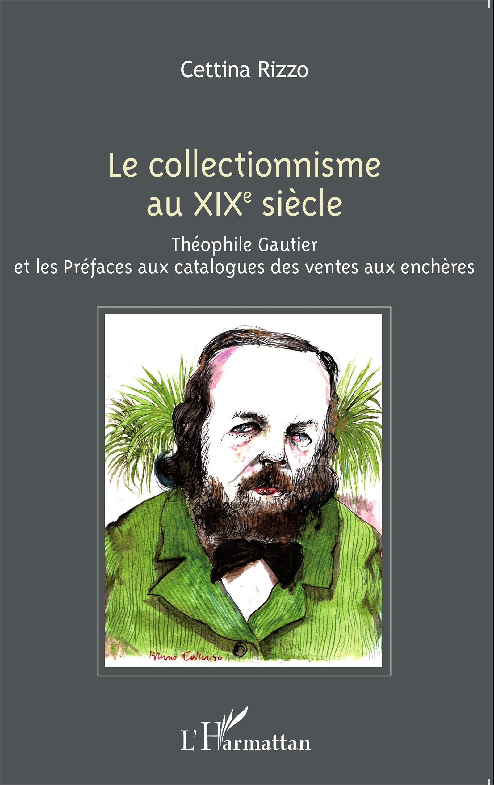 C. Rizzo, Le Collectionnisme au XIXe siècle : Théophile Gautier et les Préfaces aux catalogues des ventes aux enchères