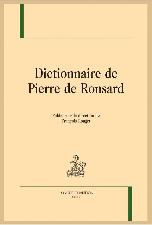 F. Rouger (dir.), Dictionnaire de Pierre de Ronsard