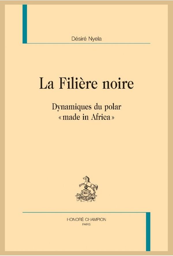 D. Nyela, La Filière noire. Dynamiques du polar « made in Africa »