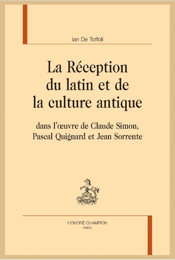 I. De Toffoli, La Réception du latin et de la culture antique dans l'œuvre de Claude Simon