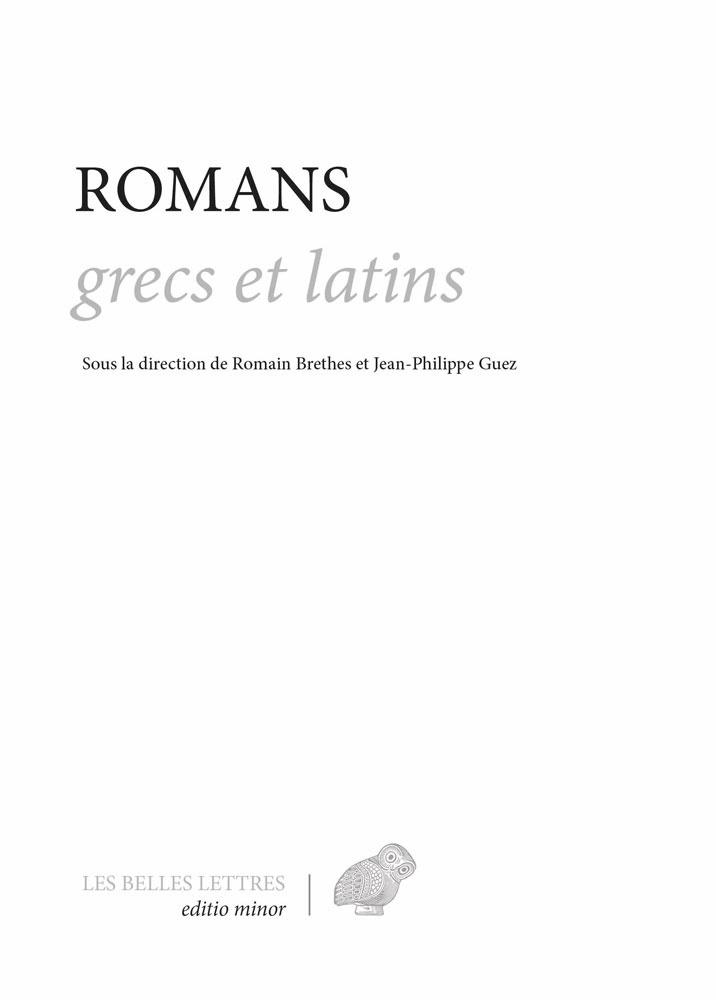 R. Brethes & J.-Ph. Guez (éds), Romans grecs et latins (nouvelles traductions)