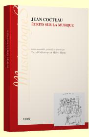 J. Cocteau, Écrits sur la musique (éd. D. Gullentops, M. Haine)