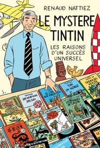 R. Nattiez, Le Mystère Tintin. Les raisons d'un succès universel