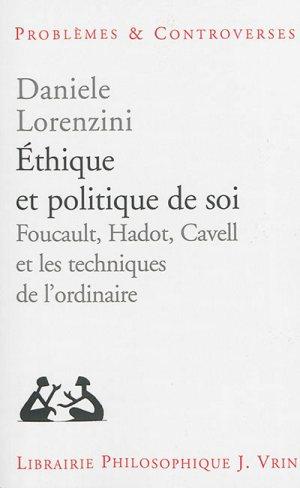D. Lorenzini, Éthique et politique de soi. Foucault, Hadot, Cavell et les techniques de l'ordinaire