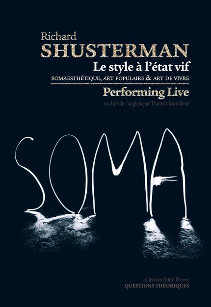 R. Shusterman, Le style à l'état vif. Somaesthétique, art populaire et art de vivre