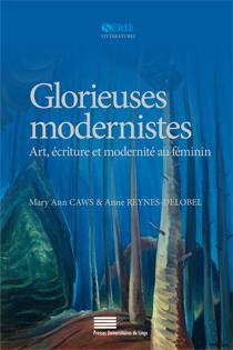 M. A. Caws & A. Reynes-Delobel (dir.), Glorieuses modernistes. Art, écriture et modernité au féminin