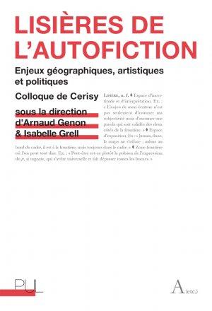A. Genon & I. Grell (dir.), Lisières de l'autofiction. Enjeux géographiques, artistiques et politiques