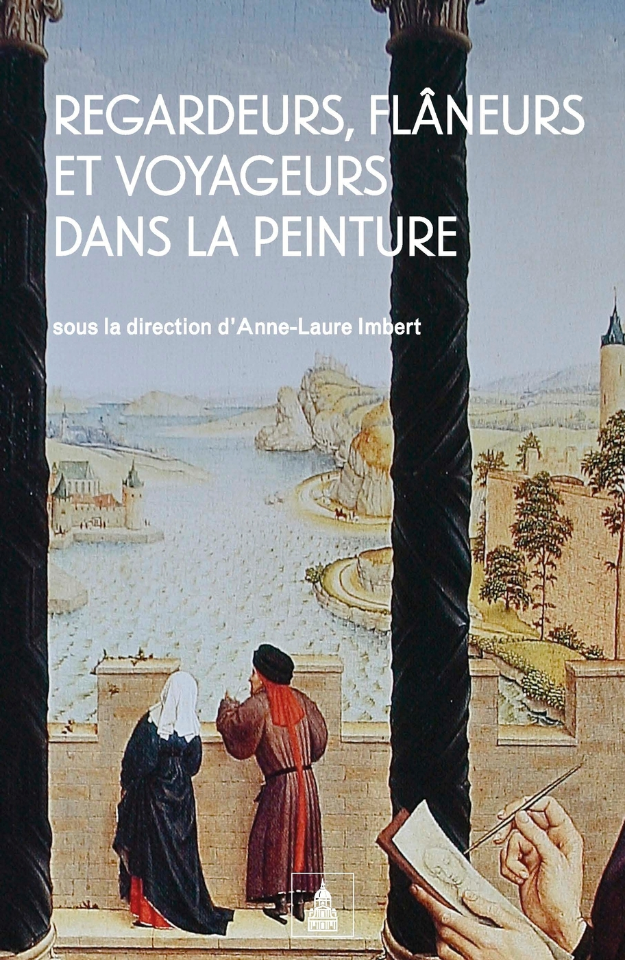 A.-L. Imbert (dir.), Regardeurs, flâneurs et voyageurs dans la peinture