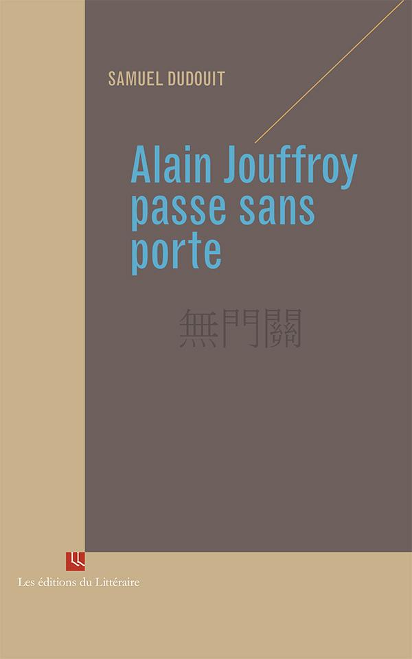 Samuel Dudouit, Alain Jouffroy passe sans porte