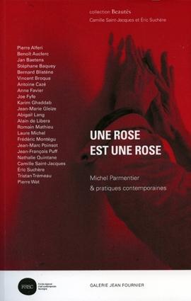 É. Suchère et C. Saint-Jacques (dir.), Une rose est une rose. Michel Parmentier & pratiques contemporaines