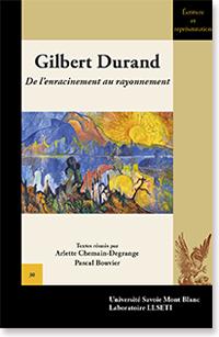 P. Bouvier et A. Chemain-Degrange (dir.), Gilbert Durand. De l'enracinement aurayonnement