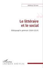 A. Glinoer, Le littéraire et le social. Bibliographie générale (1904-2014)