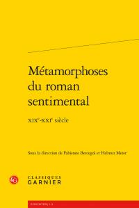 F. Bercegol & H. Meter (dir.), Métamorphoses du roman sentimental. XIXe-XXIe siècle