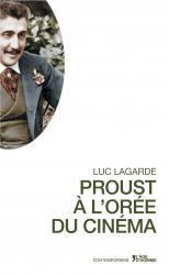 L. Lagarde, Proust à l'orée du cinéma