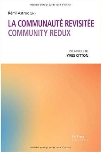 R. Astruc (dir.), La Communauté revisitée/ Community Redux,