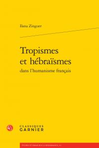 I. Zinguer, Tropismes et hébraïsmes dans l'humanisme français