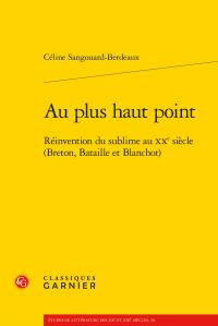 C. Sangouard-Berdeaux, Au plus haut point - Réinvention du sublime au xxe siècle (Breton, Bataille et Blanchot)