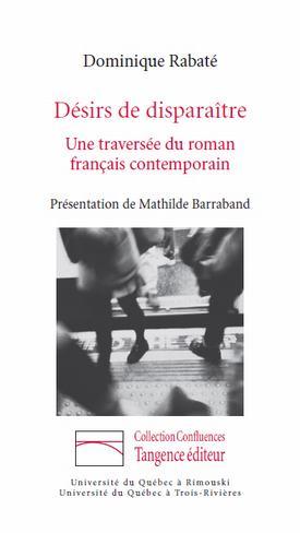 D. Rabaté, Désirs de disparaître. Une traversée du roman français contemporain