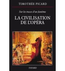 T. Picard, La Civilisation de l'Opéra
