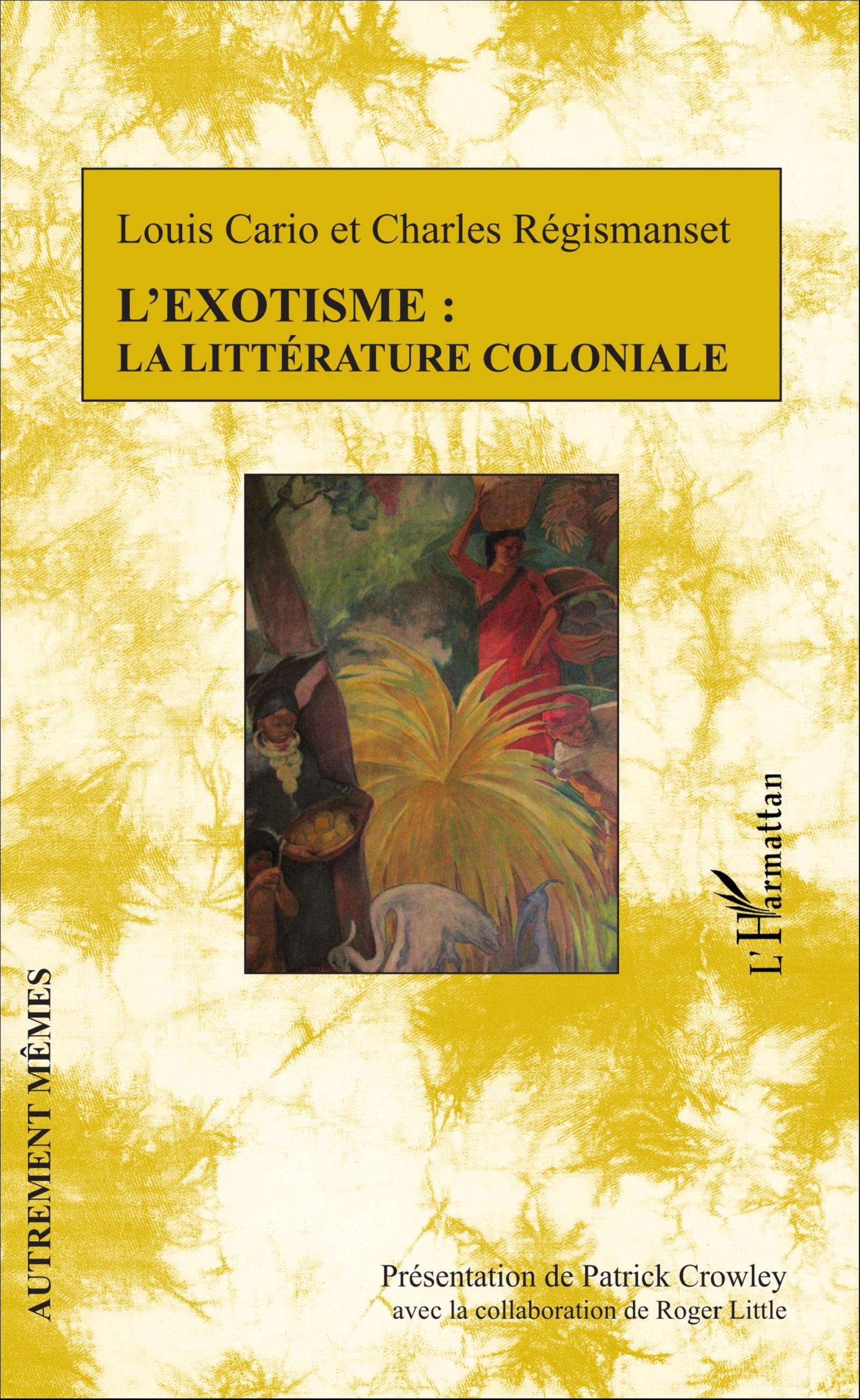 L. Cario et Ch. Régismanset, L'Exotisme : la littérature coloniale