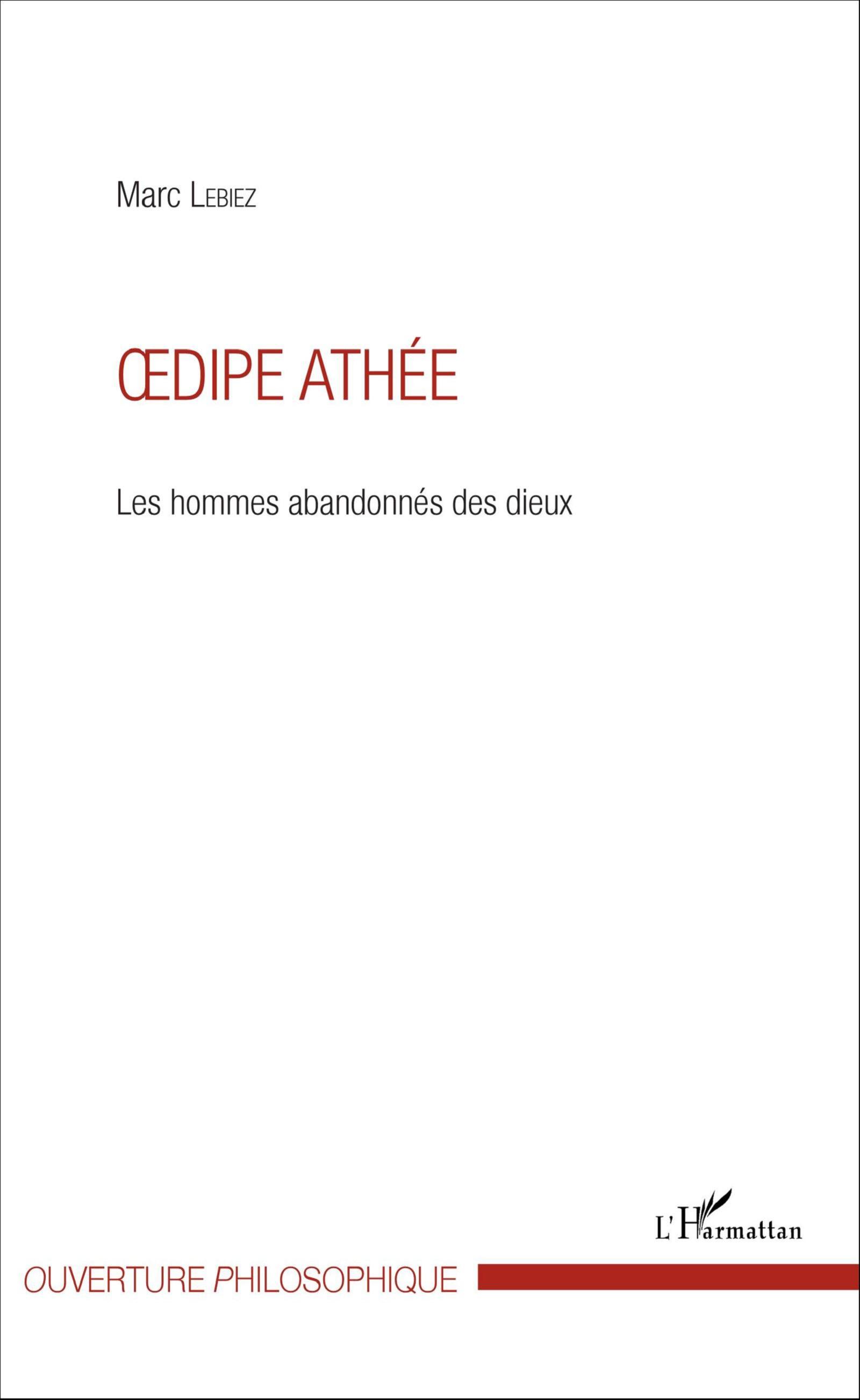M. Lebiez, Œdipe athée : Les hommes abandonnées des dieux